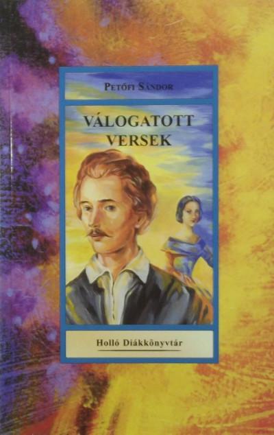 Petőfi Sándor - Válogatott versek