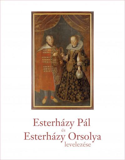 - Esterházy Pál és Esterházy Orsolya levelezése