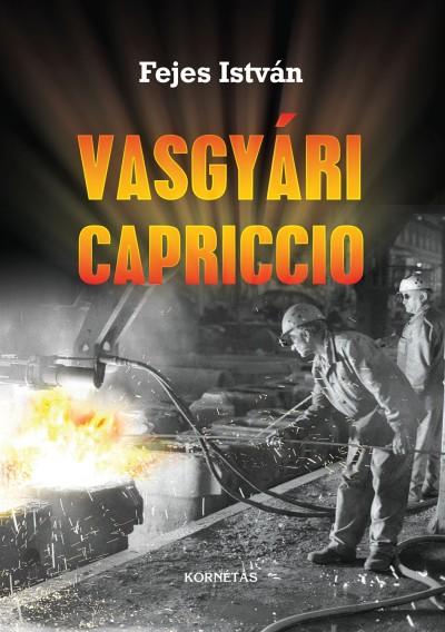 Fejes István - Vasgyári Capriccio