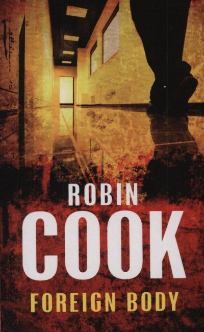 Robin Cook - Foreign Body
