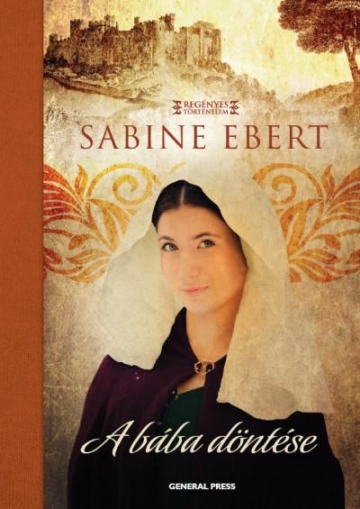 Sabine Ebert - A bába döntése