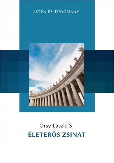 Őrsy László Sj - Életerős zsinat