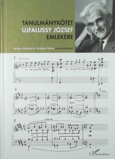 Berlász Melinda  (Szerk.) - Grabócz Márta  (Szerk.) - Tanulmánykötet Ujfalussy József emlékére