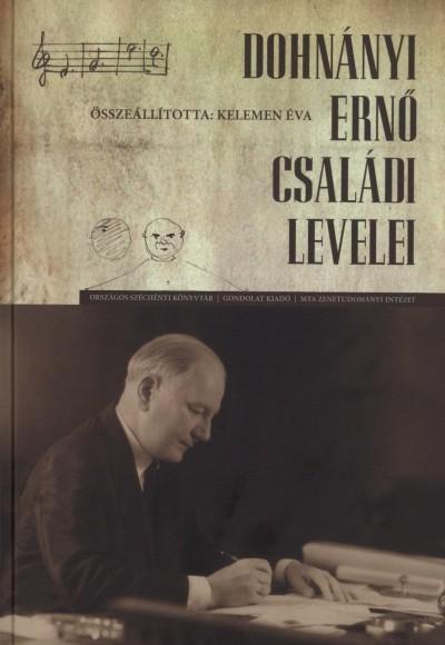 Kelemen Éva  (Összeáll.) - Dohnányi Ernő családi levelei - CD-melléklettel