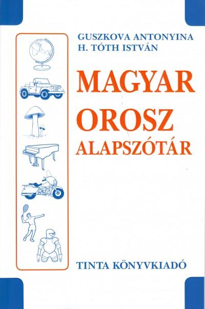 Antonyina Guszkova - H. Tóth István - Magyar-orosz alapszótár