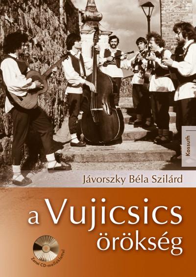 Jávorszky Béla Szilárd - A Vujicsics-örökség (CD-melléklettel)