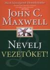 John C. Maxwell - Nevelj vezet�ket!