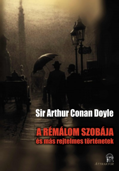 Sir Arthur Conan Doyle - A rémálom szobája