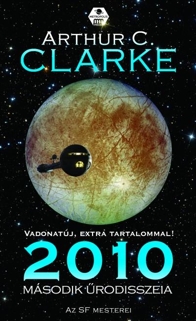 Arthur C. Clarke - 2010 Második űrodisszeia