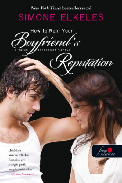 Simone Elkeles - How to Ruin Your Boyfriend's Reputation - A pasim tönkretett hírneve