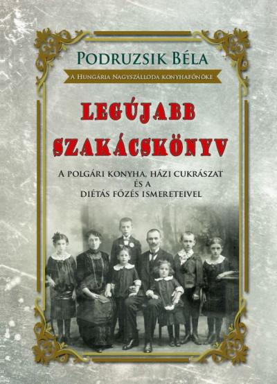 Podruzsik Béla - Legújabb szakácskönyv