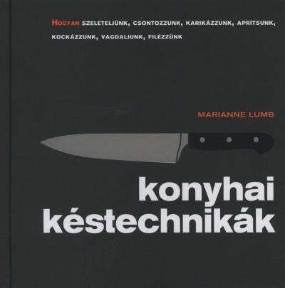 Marianne Lumb - Konyhai késtechnikák