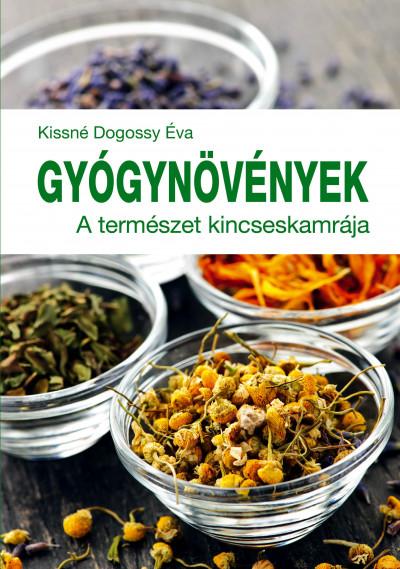 Kissné Dogossy Éva - Gyógynövények - A természet kincseskamrája