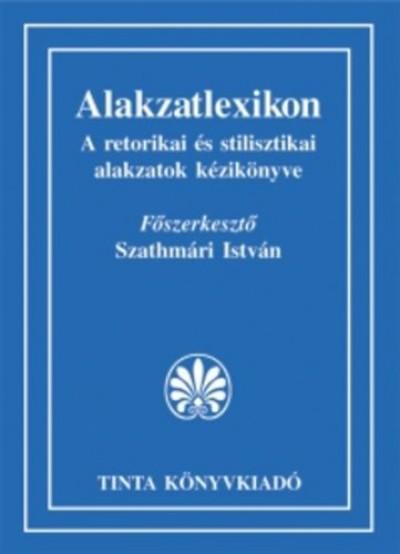 Szathmári István  (Szerk.) - Alakzatlexikon