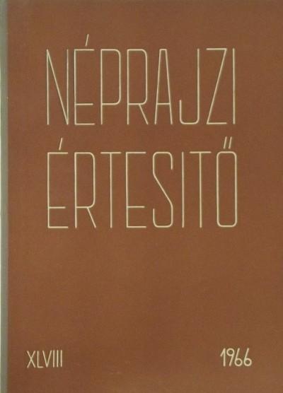 Szolnoky Lajos  (Szerk.) - Néprajzi értesítő 1966 - XLVIII.