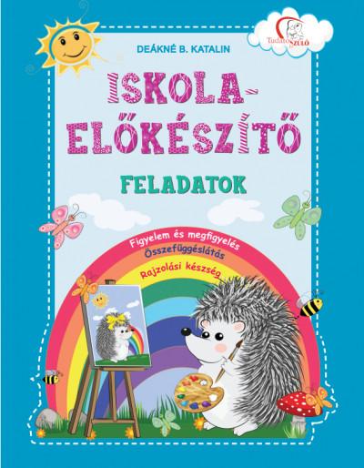 Deákné B. Katalin  (Összeáll.) - Iskola-előkészítő feladatok