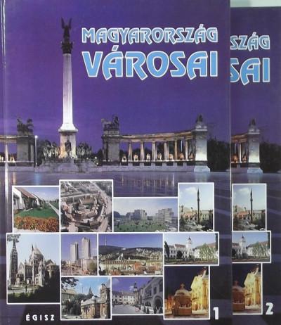 - Magyarország városai I-II.