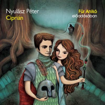 Nyulász Péter - Ciprián - Hangoskönyv