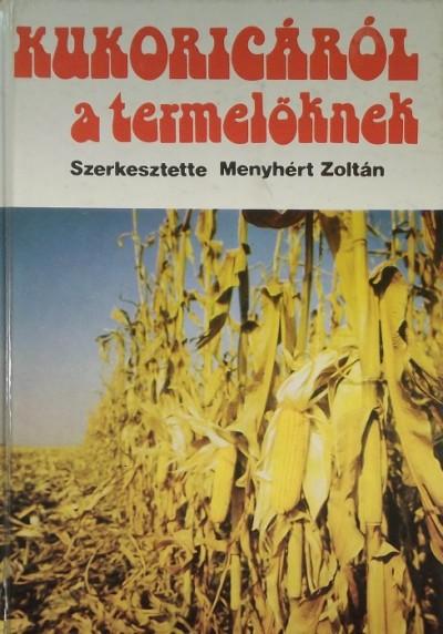 Menyhért Zoltán - Kukoricáról a termelőknek