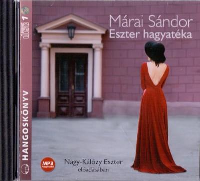 Márai Sándor - Nagy-Kálózy Eszter - Eszter hagyatéka - Hangoskönyv