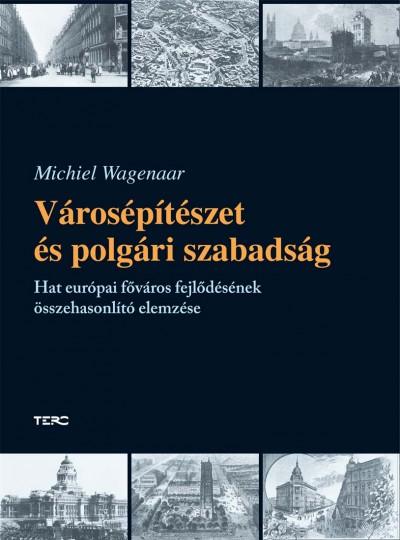 Michiel Wagenaar - Városépítészet és polgári szabadság