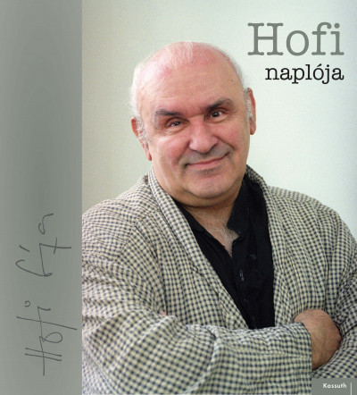 Nádori Attila  (Szerk.) - Papp Sándor Zsigmond  (Szerk.) - Hofi naplója
