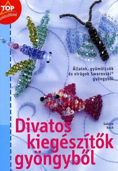 Sabine Koch - Divatos kiegészítők gyöngyből