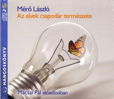 Mérő László - Mácsai Pál - Az elvek csapodár természete - Hangoskönyv (2 CD)