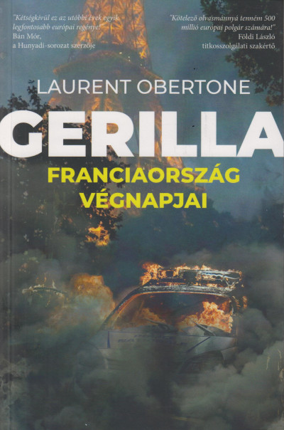 Laurent Obertone - Gerilla - Franciaország végnapjai