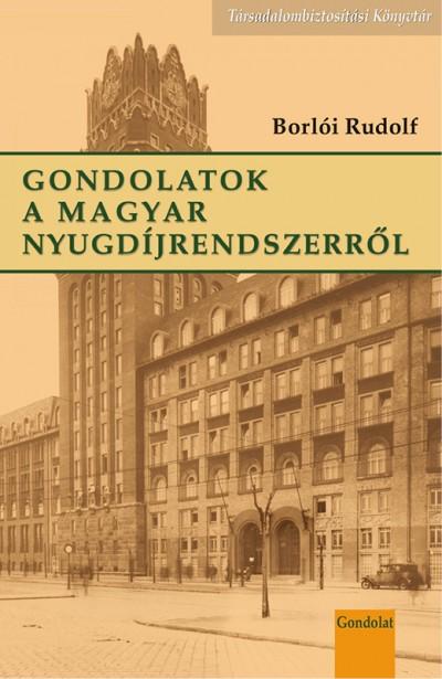 Borlói Rudolf - Gondolatok a magyar nyugdíjrendszerről