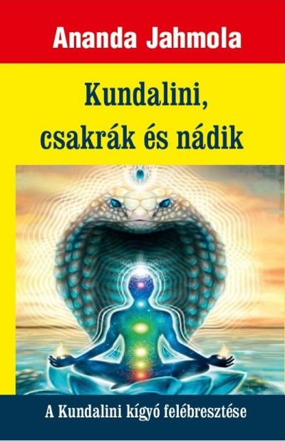 Ananda Jahmola - Kundalini, csakrák és nádik