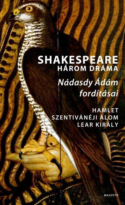 William Shakespeare - Három dráma - Nádasdy Ádám fordításai