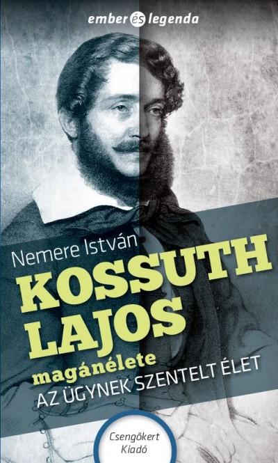 Nemere István - Kossuth Lajos magánélete