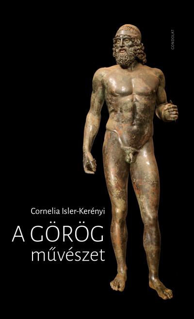 Cornelia Isler-Kerényi - A görög művészet