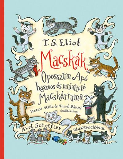 Thomas Stearns Eliot - Macskák