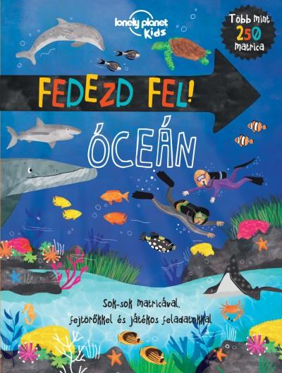 Jen Feroze  (Szerk.) - Fedezd fel! - Óceán