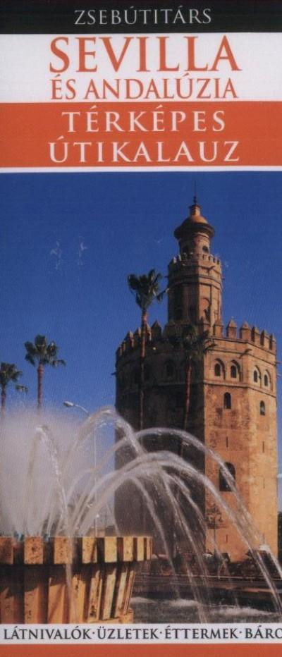 Marion Dent  (Szerk.) - Derek Hall  (Szerk.) - Sevilla és Andalúzia térképes útikalauz