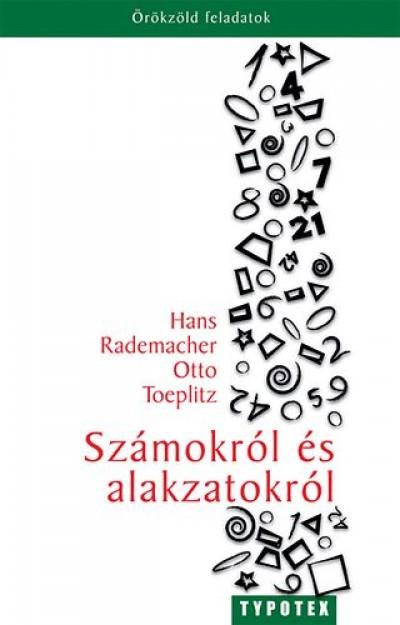 Hans Rademacher - Otto Toeplitz - Számokról és alakzatokról