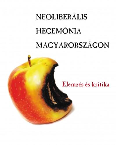 - Neoliberális hegemónia Magyarországon