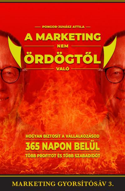Pongor-Juhász Attila - A marketing nem ördögtől való
