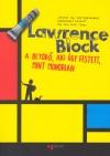 Lawrence Block - A bet�r�, aki �gy festett, mint Mondrian
