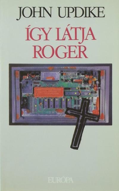 John Updike - Így látja Roger