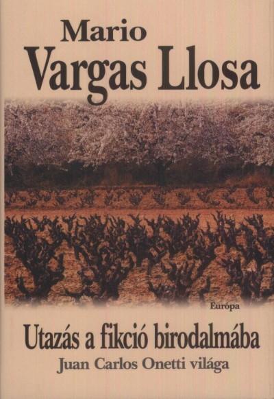 Mario Vargas Llosa - Utazás a fikció birodalmába