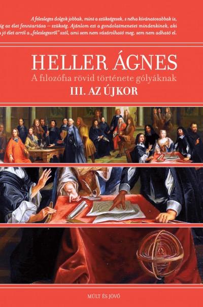 Heller Ágnes - A filozófia rövid története gólyáknak III.