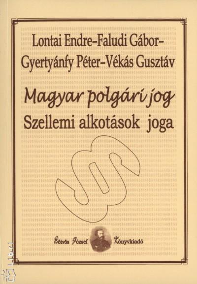 Faludi Gábor - Gyertyánfy Péter - Lontai Endre - Vékás Gusztáv - Magyar polgári jog - Szellemi alkotások joga