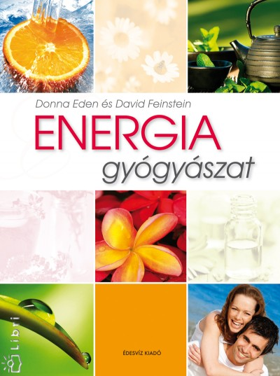 Donna Eden - David Feinstein - Energia gyógyászat