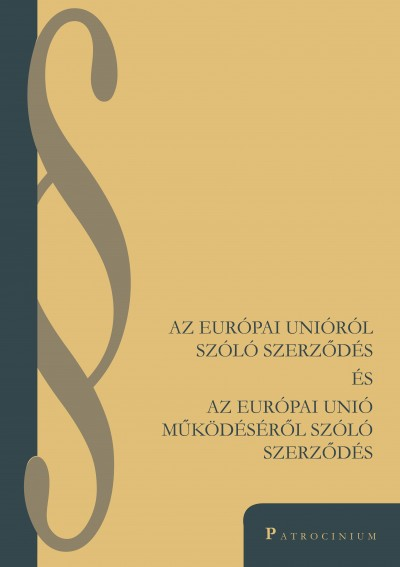 Dr. Osztovics András  (Szerk.) - Az Európai Unióról szóló szerződés és az Európai Unió működéséről szóló szerződés