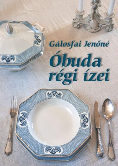 Gálosfai Jenőné - Óbuda régi ízei