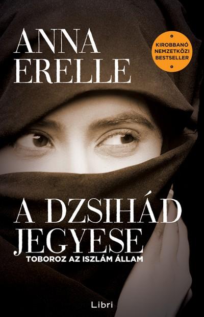 Anna Erelle - A dzsihád jegyese