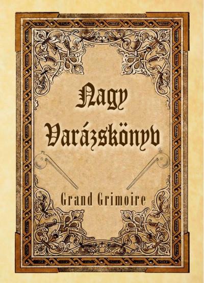 - Nagy Varázskönyv - Grand Grimoire